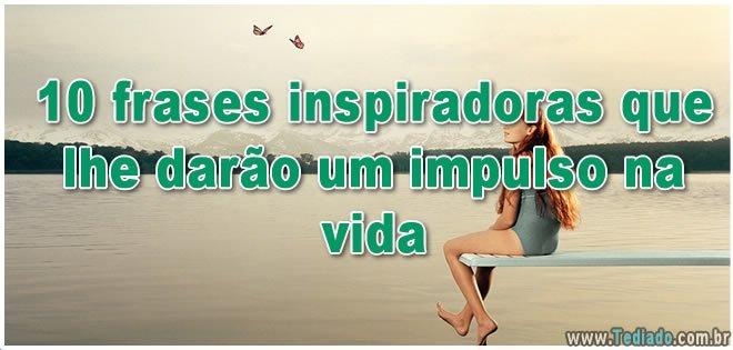 10 frases inspiradoras que lhe darão um impulso na vida 16
