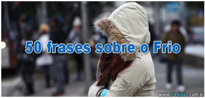 Photo of 50 frases sobre o Frio