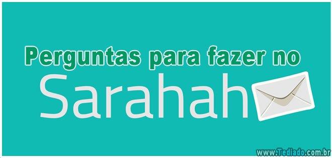 f09e90db63dc1 80 Perguntas para fazer no Sarahah - Blog Tediado