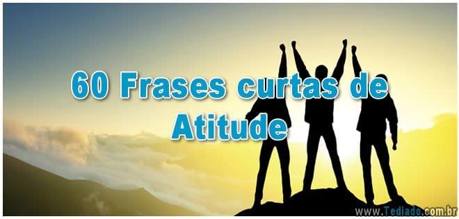 60 Frases curtas de Atitude 2