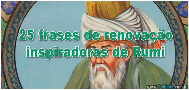 25 frases de renovação inspiradoras de Rumi 2
