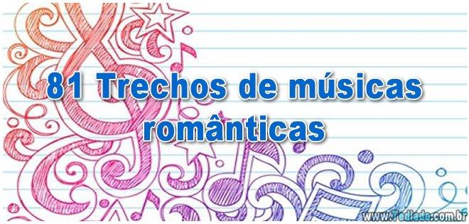 81 Trechos De Músicas Românticas Blog Tediado