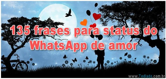 135 Frases Para Status Do Whatsapp De Amor Blog Tediado