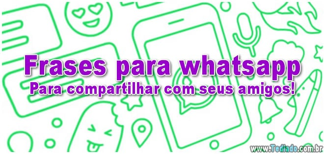 Frases Para Whatsapp Para Compartilhar Com Seus Amigos Blog Tediado