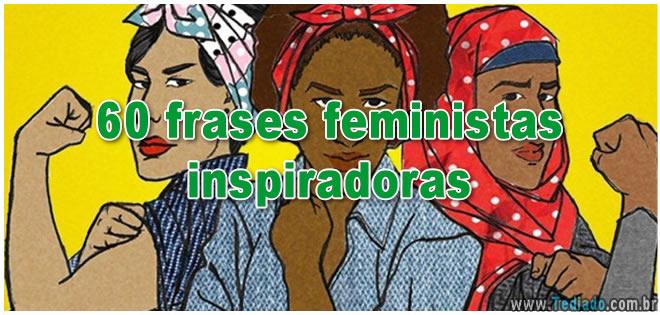 60 frases feministas inspiradoras - 60 frases feministas inspiradoras