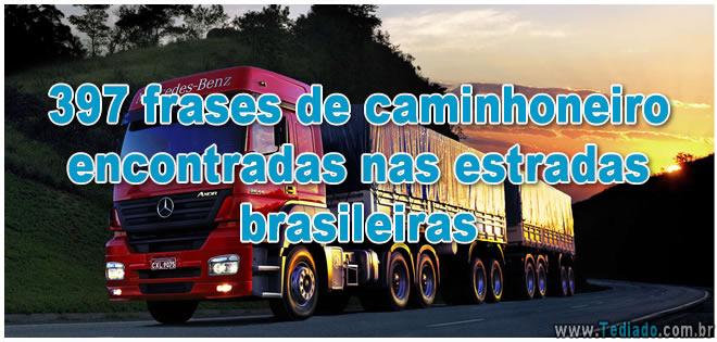 397 frases de caminhoneiro encontradas nas estradas brasileiras 2