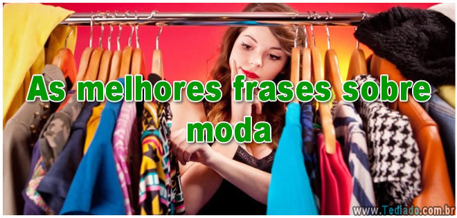 63 melhores frases sobre moda - outfit 28