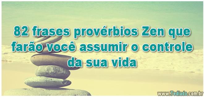 82 frases provérbios Zen que farão você assumir o controle da sua vida 2