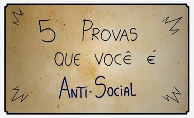 5 provas de que você é anti-social 2