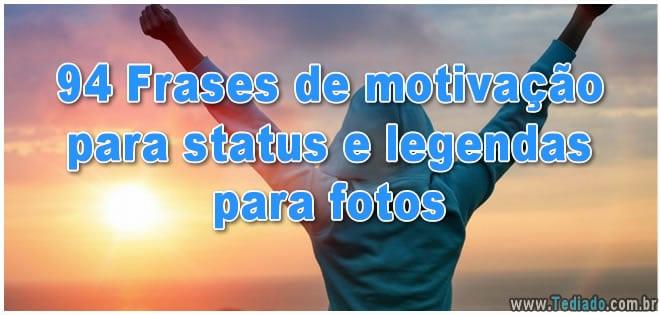 94 Frases de motivação para status e legendas para fotos