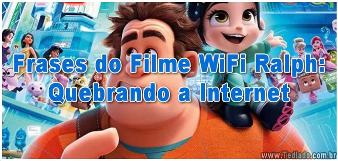 123 Frases do Filme WiFi Ralph: Quebrando a Internet