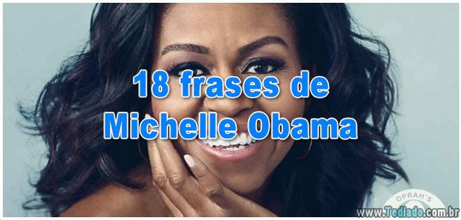 18 frases de Michelle Obama que mostram porque ela é a mulher mais admirada no mundo