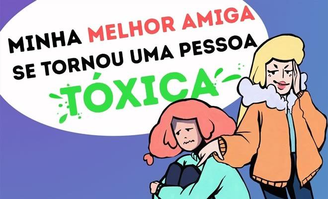 Minha melhor amiga se tornou uma pessoa tóxica 4