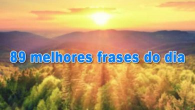 Photo of 89 melhores frases do dia