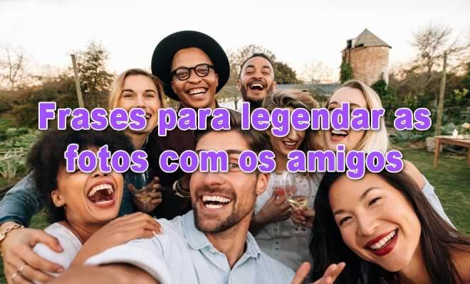 90 frases para legendar as fotos com os amigos para mostrar todo seu carinho