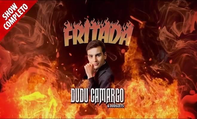 Fritada com Dudu Camargo 3