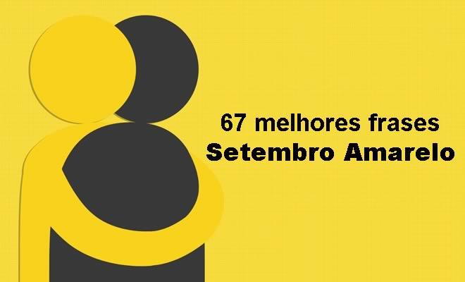 67 melhores frases Setembro Amarelo