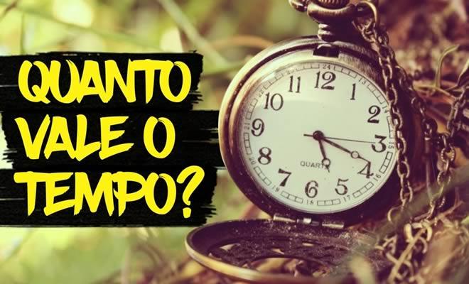 Descubra qual é o verdadeiro valor do tempo! 7