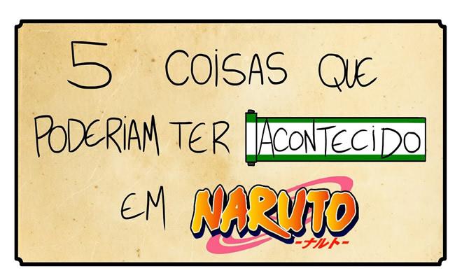 5 coisas que poderiam ter acontecido em Naruto 4