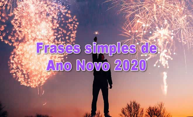 172 Frases Simples De Ano Novo 2020 Para Já Entrar No Clima