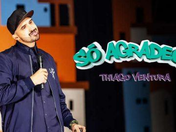 Thiago Ventura - Especial só agradece 2