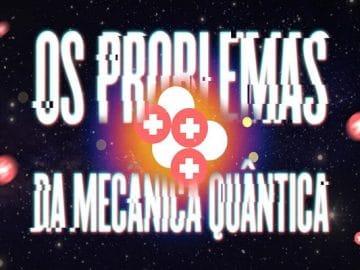 Os Problemas da Mecânica Quântica 12