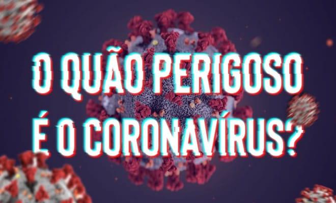 O quão perigoso é o Coronavírus? 3