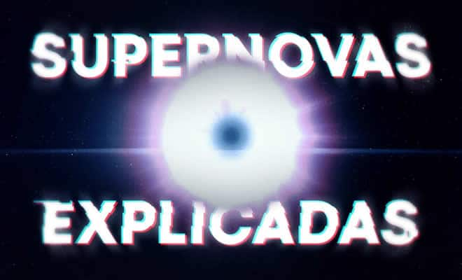 Supernovas Explicadas: As Maiores Explosões do Universo 3