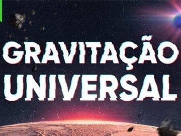 A história completa da Gravitação Universal 1