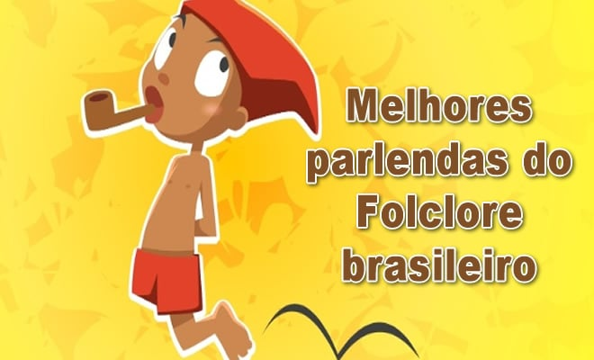 68 melhores parlendas do Folclore brasileiro 1