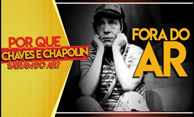 Por que tiraram Chaves e Chapolin do ar? 2