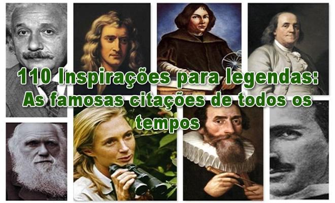110 Inspirações para legendas: As famosas citações de todos os tempos