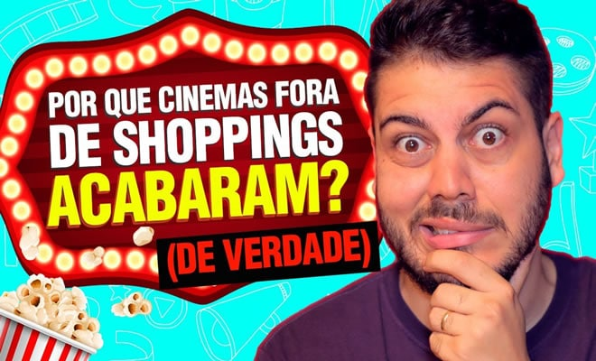 Por que só existem cinemas dentro de Shoppings? 1