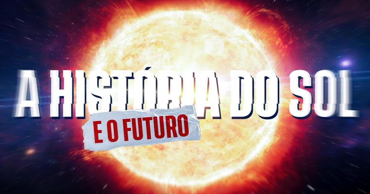 A História e o Futuro do Sol 44