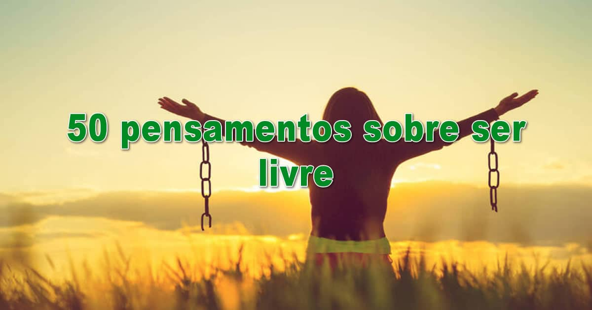 50 pensamentos sobre ser livre 2