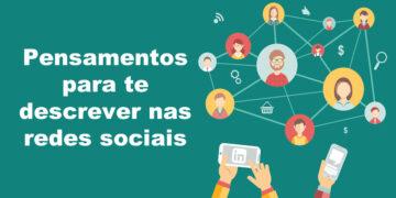 54 pensamentos para te descrever nas redes sociais 9