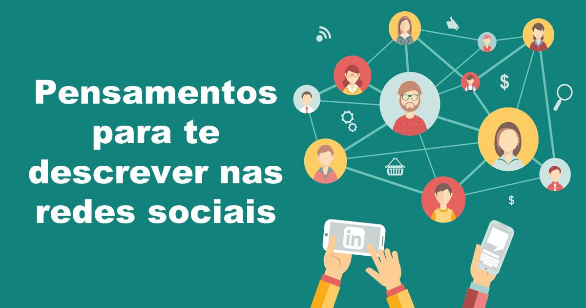 54 pensamentos para te descrever nas redes sociais 2