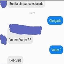 Você tem Valter?