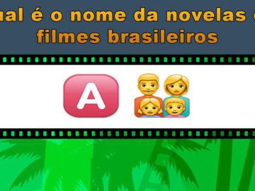 Desafio emoji: Qual é o nome da novelas ou filmes brasileiros 12
